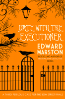 Date with the Executioner (Bow Street Rivals 3) - Edward Marston