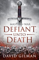 Defiant Unto Death (Master of War 2) - David Gilman