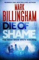 Die of Shame - Mark Billingham