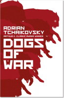 Dogs of War - Adrian Tchaikovsky