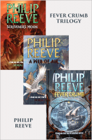 Fever Crumb Trilogy (set #186) - Philip Reeve