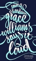 Grace Williams Says It Loud - Emma Henderson