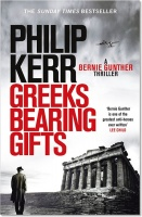 Greeks Bearing Gifts (Bernie Gunther 13) - Philip Kerr