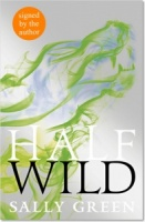Half Wild (Half Bad 2) - Sally Green