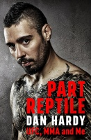 Part Reptile: UFC, MMA and Me - Dan Hardy