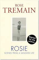 Rosie: Scenes from a Vanished Life - Rose Tremain