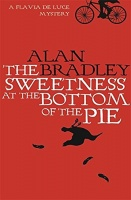 The Sweetness at the Bottom of the Pie (Flavia De Luce 1) - Alan Bradley