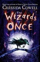 The Wizards of Once (Wizards of Once 1) - Cressida Cowell