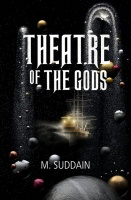 Theatre of the Gods - M. Suddain