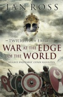 War at the Edge of the World (Twilight of Empire 1) - Ian Ross