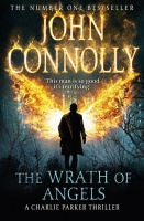 The Wrath of Angels: A Charlie Parker Thriller - John Connolly