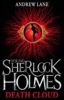 Death Cloud (Young Sherlock Holmes 1) - Andrew Lane