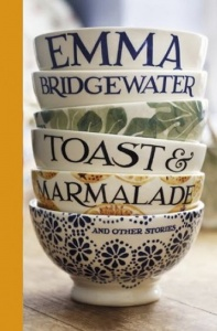 Toast & Marmalade and Other Stories - Emma Bridgewater