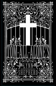 Tom-All-Alone's (Charles Maddox 2) - Lynn Shepherd