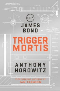 Trigger Mortis: A James Bond Novel - Anthony Horowitz