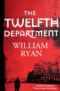 The Twelfth Department (Korolev Mysteries 3) - William Ryan