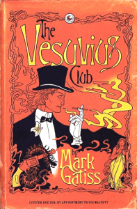 The Vesuvius Club (Lucifer Box 1) - Mark Gatiss