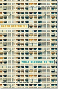 What Belongs to You - Garth Greenwell